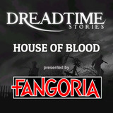 "Dreadtime Stories: ""House of Blood"" 00101"