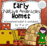 Early Native American Homes (Informational Booklet and Worksheets)