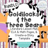 Goldilocks and the Three Bears BUNDLE (Lesson Plan & ELA, Math, and Story Retelling)
