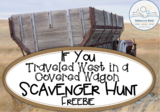 If You Traveled West in a Covered Wagon Scavenger Hunt Freebie