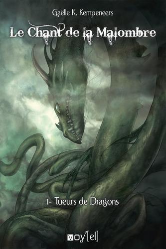 LE CHANT DE LA MALOMBRE - 1 : TUEURS DE DRAGONS