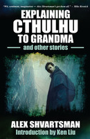 Explaining Cthulhu to Grandma and Other Stories e-book