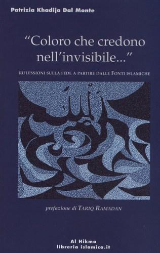 """""""Coloro che credono nell'invisibile..."""""""