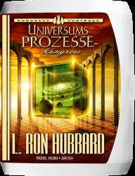 Universums-Prozesse-Kongress von L. Ron Hubbard